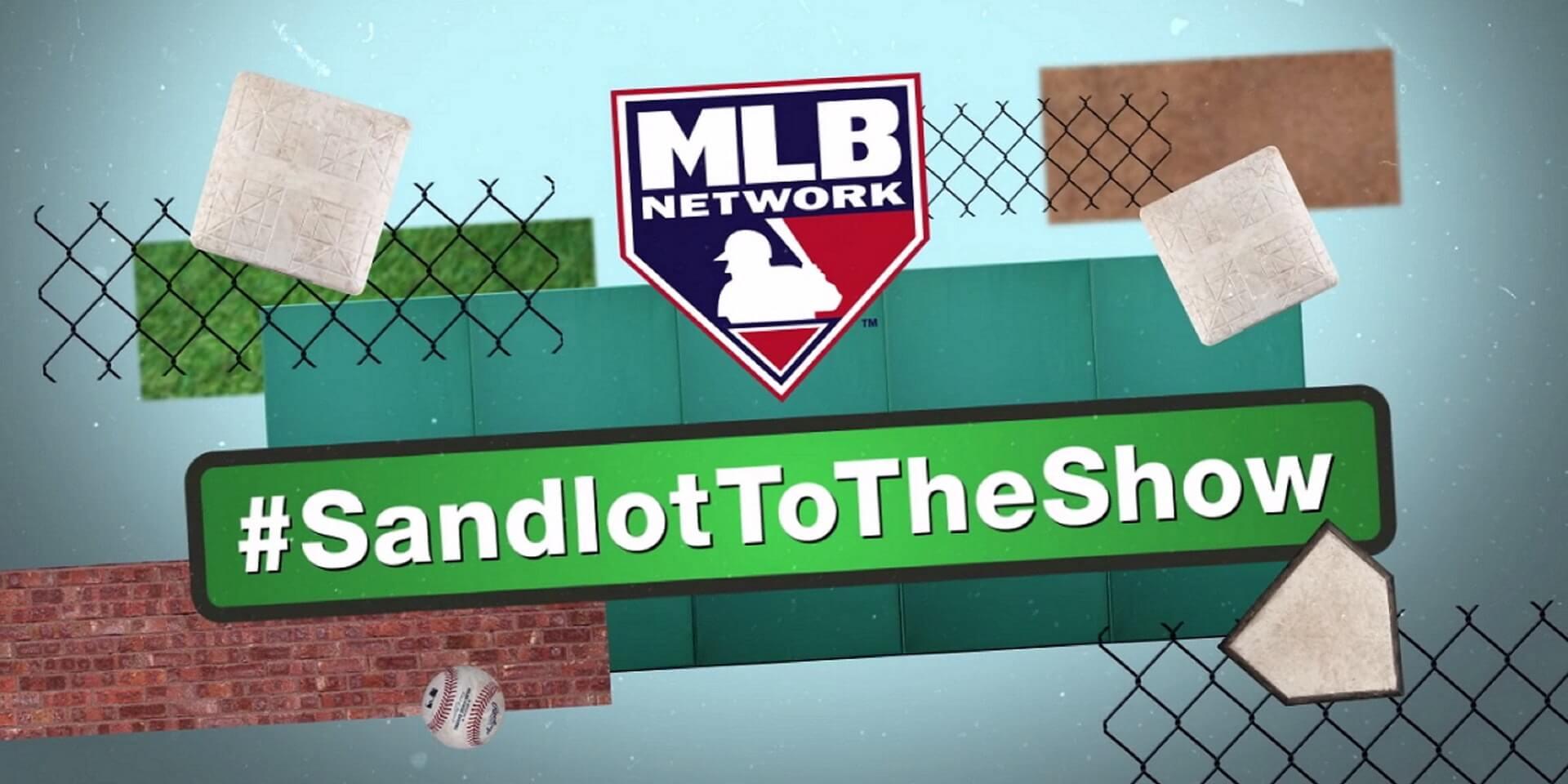 MLB Networks #SandlotToTheShow