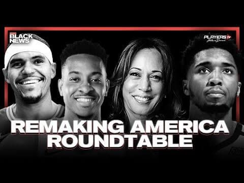 ReMaking America- The Roundtable feat. Kamala Harris