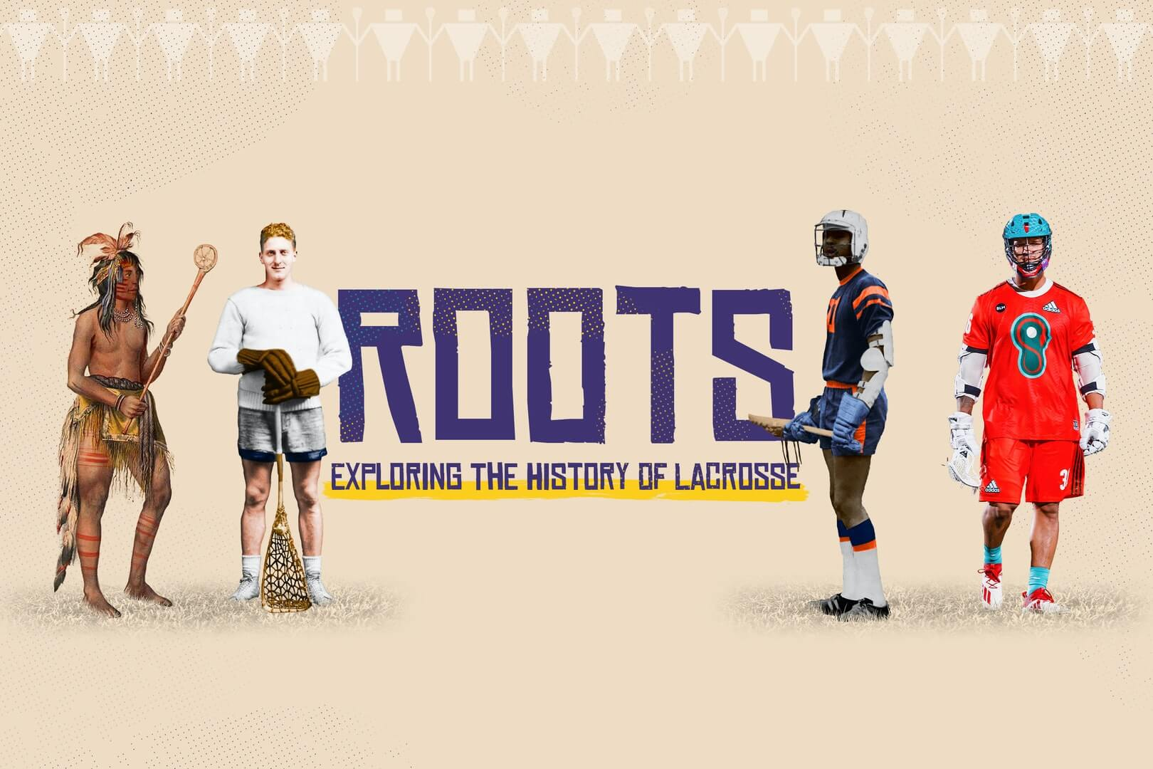 Roots: Exploring the History of Lacrosse