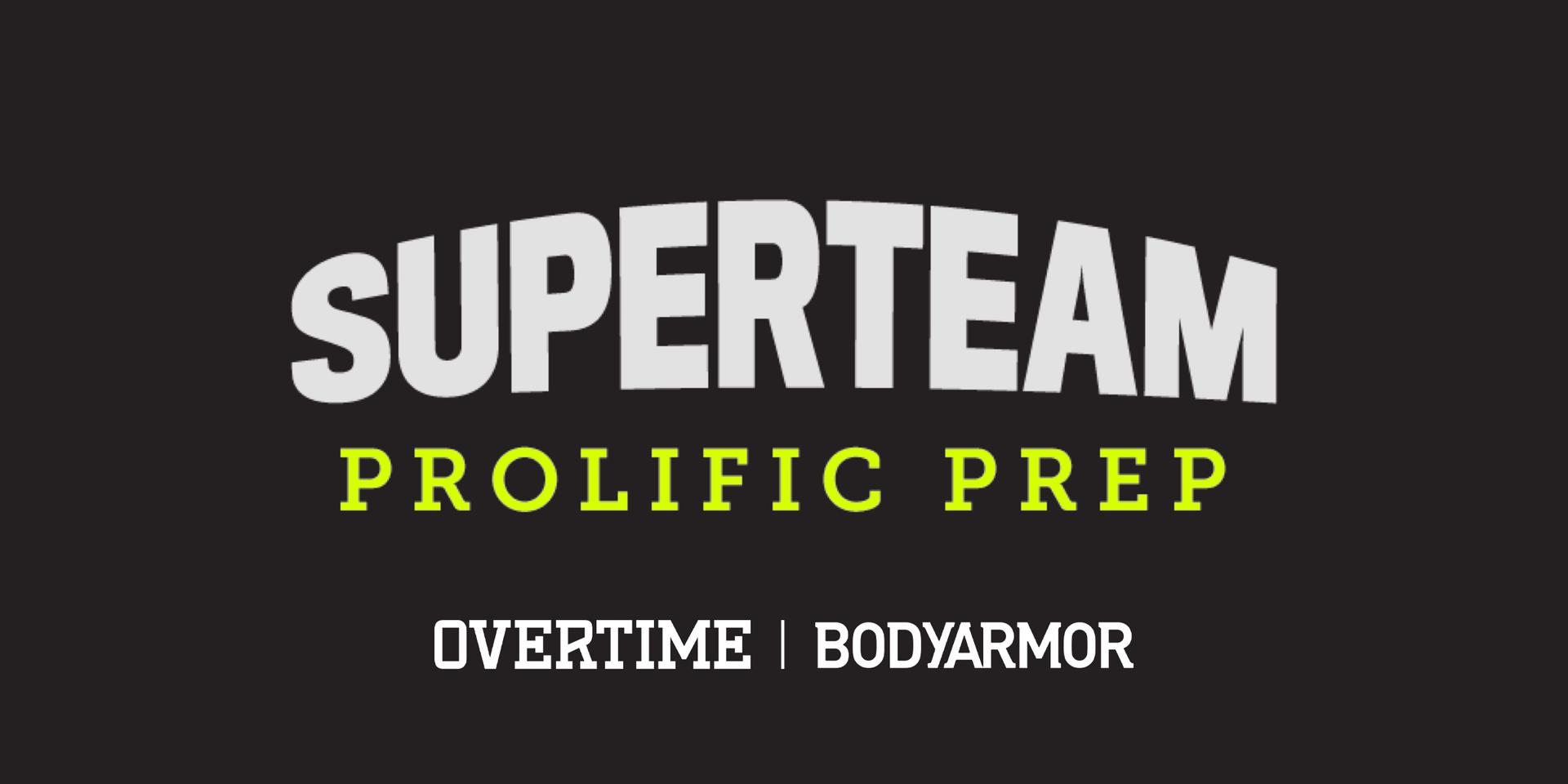 Superteam: Prolific Prep