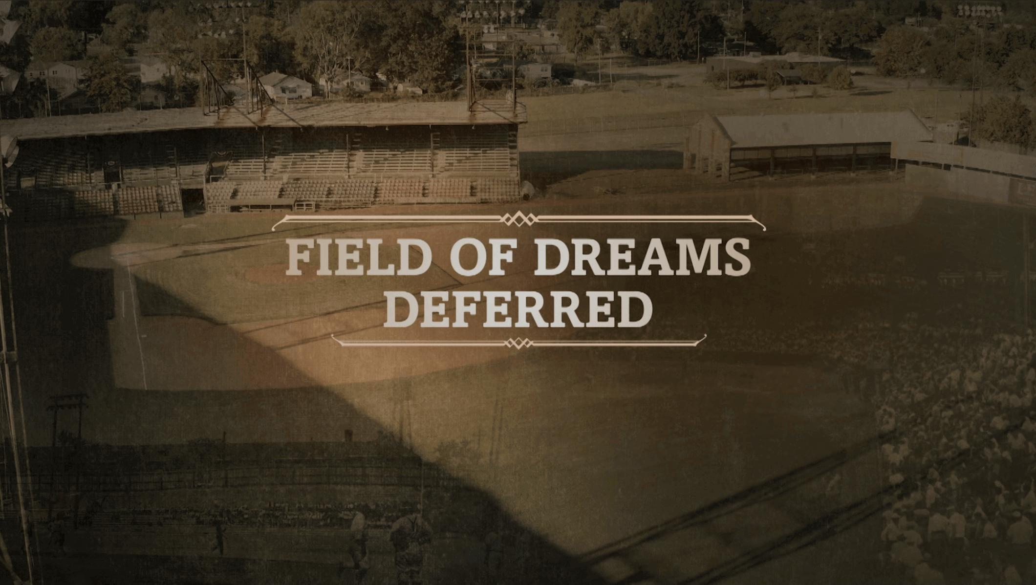 Field of Dreams…Deferred